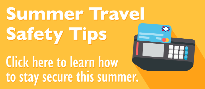 Debit Card Summer Tips
